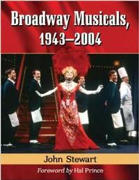 Broadway Musicals, 1943-2004, (2 volume set)