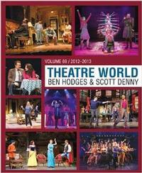 Theatre World Volume 69: 2012-2013