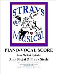 Strays, the Musical: Piano-Vocal Score (Volume 2)