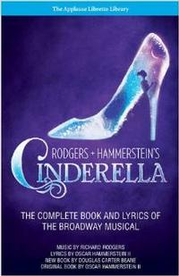 Rodgers + Hammerstein's Cinderella: The Complete Book and Lyrics of the Broadway Musi Cover