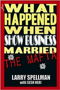 What Happened When Show Business Married The Mafia