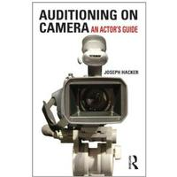 Auditioning On Camera: An Actor's Guide