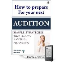 How to prepare for your next audition : Simple strategies that lead to successful performing
