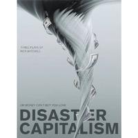 Disaster Capitalism: Or, Money Can't Buy You Love - Three Plays