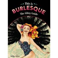 This is Burlesque: The Glitzy Guide