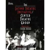 Latino Theatre Initiative / Center Theatre Group Papers, 1980-2005