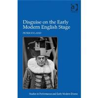 Disguise on the Early Modern English Stage
