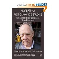 The Rise of Performance Studies: Rethinking Richard Schechner's Broad Spectrum