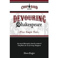 Devouring Shakespeare: Five Simple Tools