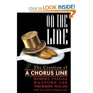 On the Line - The Creation of A Chorus Line by Robert Viagas, Baayork Lee, Thommie Walsh