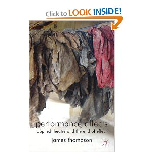 Performance Affects: Applied Theatre and the End of Effect by James Thompson