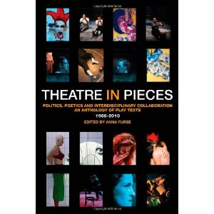 Theatre in Pieces: Politics, Poetics and Interdisciplinary Collaboration by Anna Furse