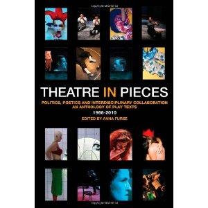 Theatre in Pieces: Politics, Poetics and Interdisciplinary Collaboration by Anna Furse