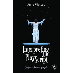 Interpreting the Play Script: Contemplation and Analysis by Anne L. Fliotsos