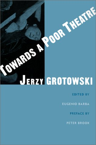 Towards a Poor Theatre by Jerzy Grotowski