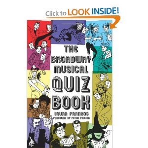 The Broadway Musical Quiz Book by Laura Frankos