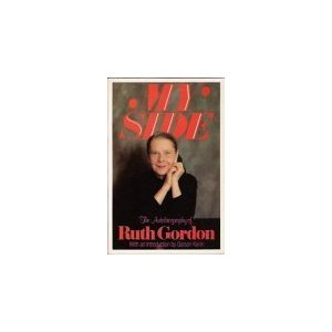 My Side: The Autobiography of Ruth Gordon by Ruth Gordon