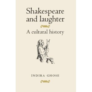 Shakespeare and Laughter: A Cultural History by Indira Ghose