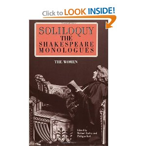 Soliloquy! The Shakespeare Monologues for Women by Michael Earley, Philippa Keil