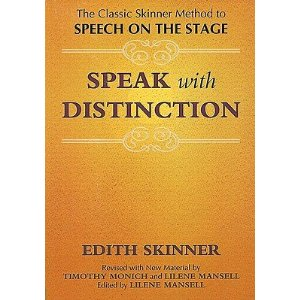 Speak with Distinction: The Classic Skinner Method to Speech on the Stage by Edith Skinner