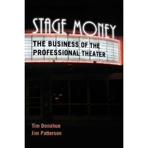 Stage Money: The Business of the Professional Theater by Tim Donahue, Jim Patterson