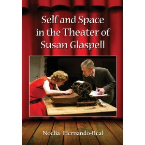 Self and Space in the Theater of Susan Glaspell by Noelia Hernando-Real