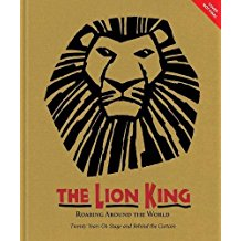 The Lion King (Celebrating The Lion King's 20th Anniversary on Broadway): Twenty Years on Broadway and Around the World (A Disney Theatrical Souvenir Book) by Michael Lassell