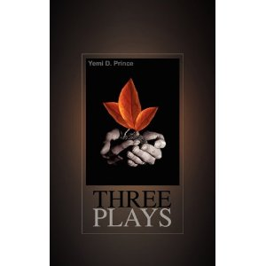 Three Plays by Yemi D Prince