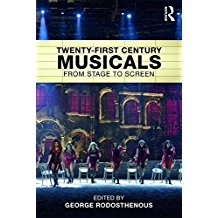 Twenty-First Century Musicals: From Stage to Screen by George Rodosthenous