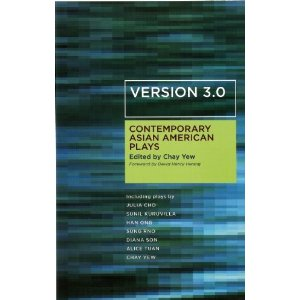 Version 3.0: Contemporary Asian American Plays by Chay Yew