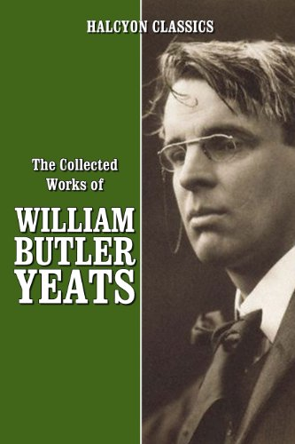 The Collected Works of William Butler Yeats by William Butler Yeats