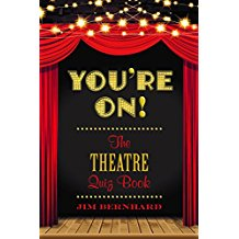 You're On!: The Theatre Quiz Book by Jim Bernhard