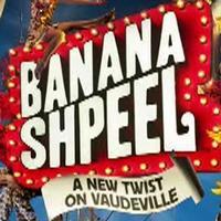 Broadway Beat's Priceless Spotlight - Cirque du Soleil's Banana Shpeel