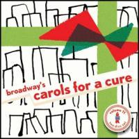 Foster, Jbara, Sieber, Molina, Osnes, Hair, Wicked, Billy Elliot, Shrek, Next to Normal & More Contribute to Carols for a Cure 11, on Sale Now