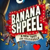 BANANA SHPEEL Shifts Preview Dates; Now to Begin 2/25 At The Beacon Theater