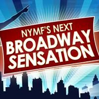 NYMF's 4th Annual 'Next Broadway Sensation' Competition Begins 9/13, Open Auditions Held 8/29
