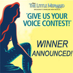 BWW Announces Winners of 'GIVE US YOUR VOICE' Disney's THE LITTLE MERMAID CONTEST- Over 100,000 Votes Cast by Over 500,000 Viewers!