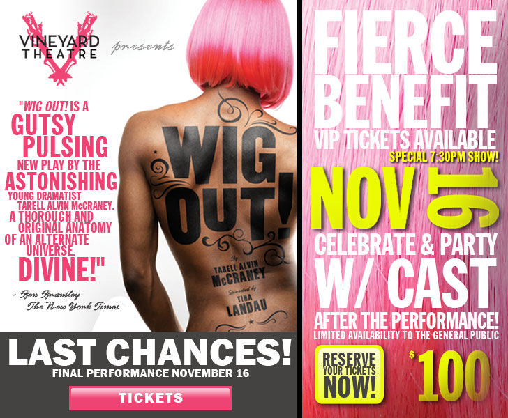WIG OUT! Ends Run on November 16 with Benefit Performance