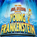 Trivia Contest: Young Frankenstein Ticket & Prize Giveaway!