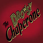 'The Drowsy Chaperone' Stumbles Off Broadway 12/30/07
