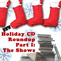 BWW's Holiday CD Roundup Part 1: The Shows