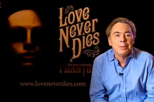 BWW TV: Stage Tube: Andrew Lloyd Webber Talks About LOVE NEVER DIES