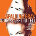 Spalding Gray: Stories Left to Tell to Close June 26