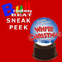 BWW TV: Broadway Beat Sneak Peek at White Christmas