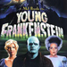 Young Frankenstein Start at Seattle Paramount August 4