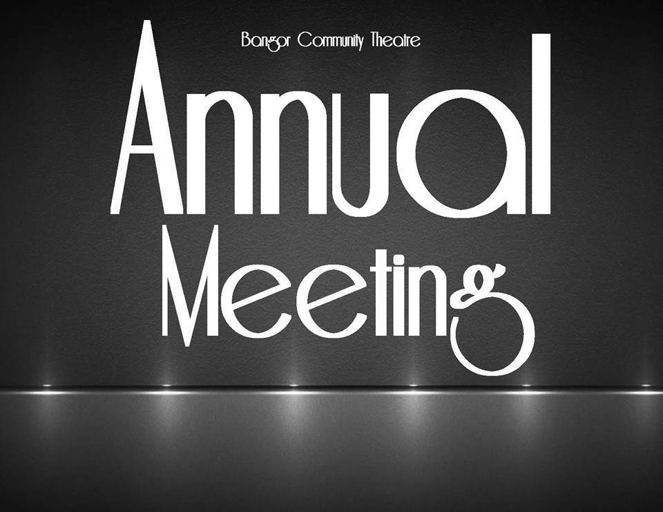 BANGORS OLDEST COMMUNITY THEATRE HOLDS ANNUAL MEETING at Bangor Community Theatre