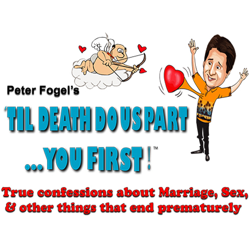 Peter Fogel's Solo Show 'TIL DEATH DO US PART...YOU FIRST! Comes to Waterbury's Seven Angels Theater