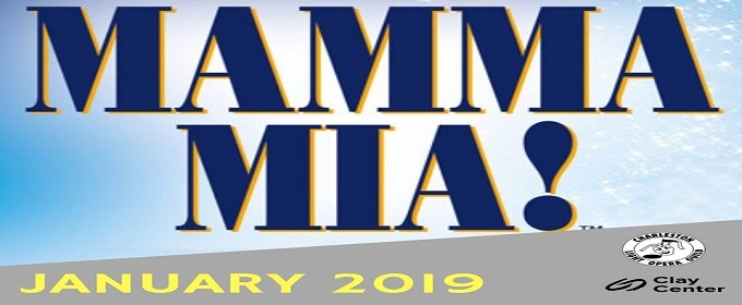BWW Feature: MAMMA MIA! By the CHARLESTON LIGHT OPERA GUILD at THE CLAY CENTER In January 2019!