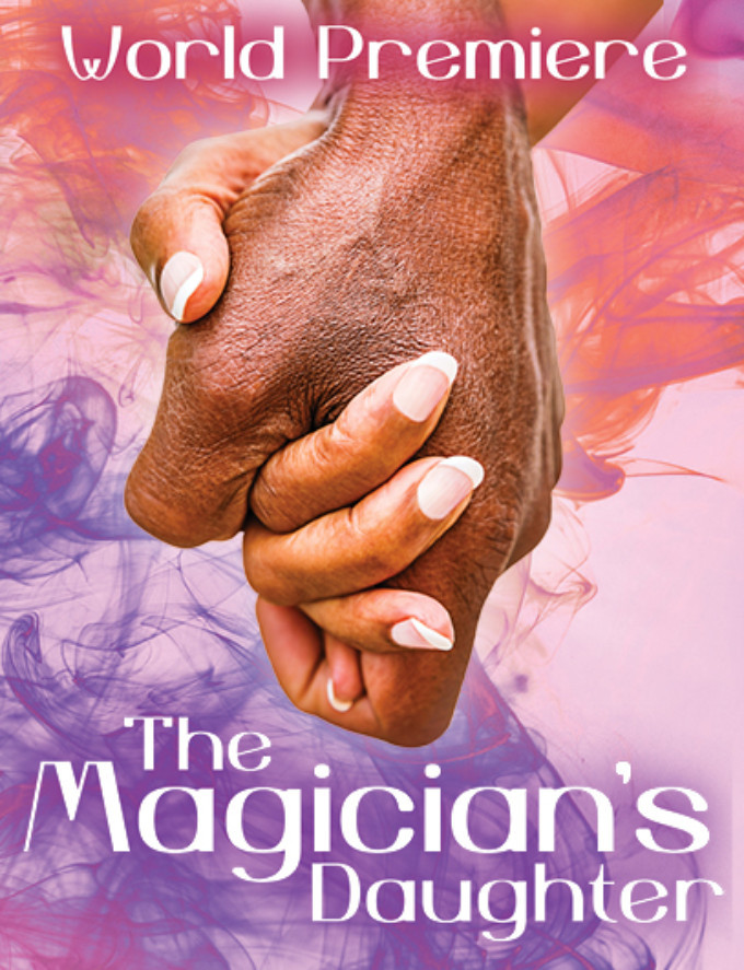 Geva Theatre Presents the World Premiere of THE MAGICIAN'S DAUGHTER