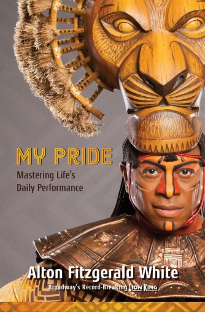 BWW Review: MY PRIDE: Mastering Life's Daily Performance by Alton Fitzgerald White